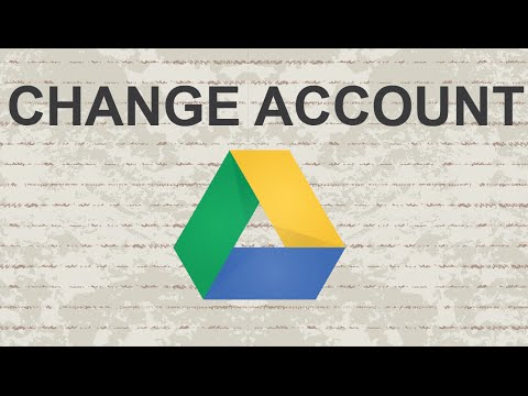 How to change Google Drive account