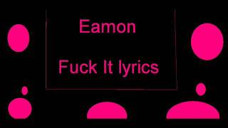 Does Lyrics to fuck it by eamon agree