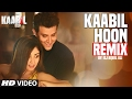 KAABIL HOON (Remix)   DJ Aqeel Ali    Hrithik Roshan, Yami Gautam   T-Series