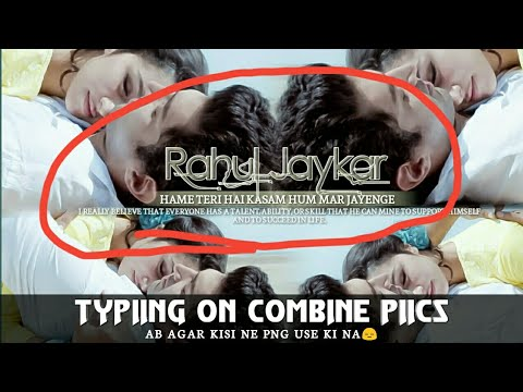 Typing On Combine Pics || Combine Png || Android || Rahul Creations