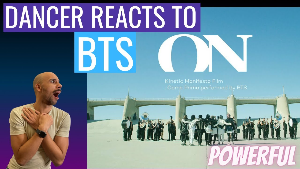 DANCER REACTS TO BTS (방탄소년단) 'ON' Kinetic Manifesto Film : Come Prima (SO MUCH POWER)