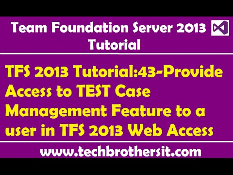 TFS 2013 Tutorial:43-Provide Access to TEST Case Management Feature to a user in TFS 2013 Web Access