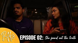 BFFS | EP2 - She Found Out The Truth | Imagine Nation Pictures