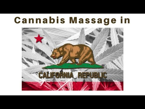 Is Cannabis Massage Legal in California? Massage Monday #390