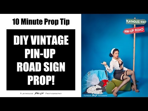 10 Minute DIY Photography Prop Tip: Create a Vintage Pin-Up Road Sign