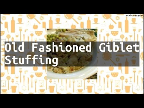 Recipe Old Fashioned Giblet Stuffing