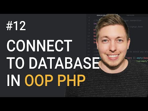 12: Connect To A Database Using MySQLi and Object Oriented PHP | OOP PHP Tutorial | Learn OOP PHP