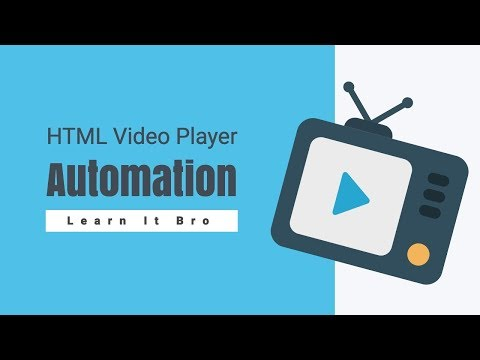 HTML Video Player Automation - Tutorial 1 - Introduction