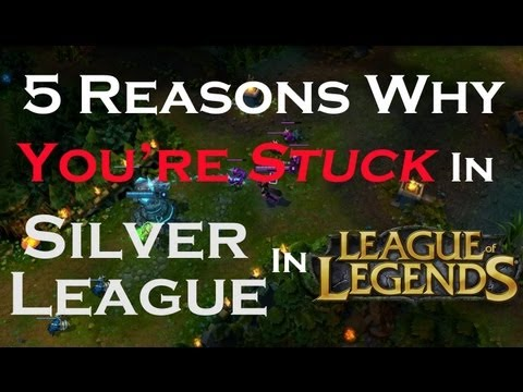 5 Reasons Why You're Stuck In Silver League