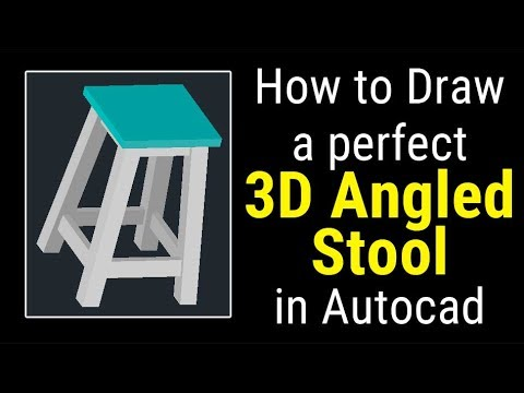 How to Draw a perfect 3D Angled Stool in Autocad - Autocad 3D Tutorial