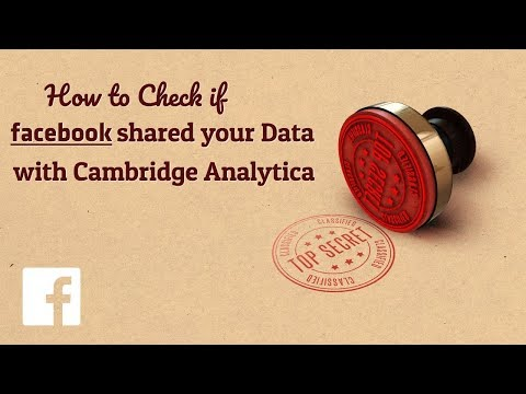 How to Check if Facebook Shared your Data with Cambridge Analytica
