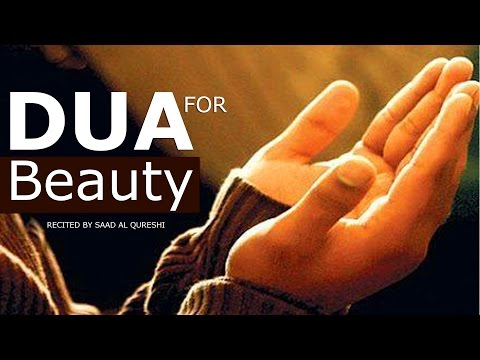 Dua That Will Make You VERY Beautiful Insha Allah ᴴᴰ - VERY POWERFUL DUA FOR BEAUTY!