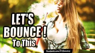 Melbourne Bounce Mix 2015 New Party Music Mix   EP 13- SAMOUS [FREE DOWNLOAD]