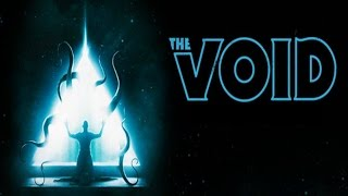 The Void - Ten Word Movie Review