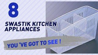 Swastik Kitchen Appliances // New & Popular 2017