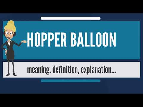 What is HOPPER BALLOON? What does HOPPER BALLOON mean? HOPPER BALLOON meaning & explanation