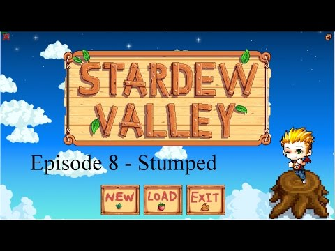 Stardew Valley Ep. 8 - Stumped