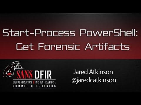 Start-Process PowerShell: Get Forensic Artifact- SANS DFIR Summit 2016