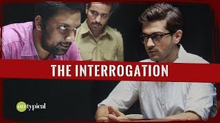 The Interrogation | Untypical Collab