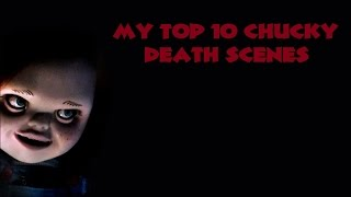 My Top 10 Chucky Kills HD