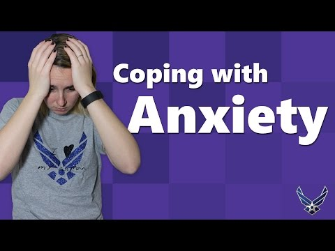 How to Cope with Anxiety [Anxiety and the Military Lifestyle]