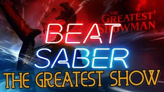 Beat Saber - The Greatest Show - Panic! At The Disco