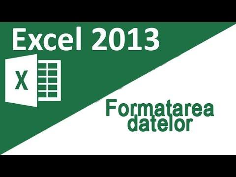 13 - Tutorial Excel 2013 - Formatarea datelor (date de tip numar, procent, data, monetar, etc)