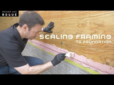 Sealing Framing to Foundation