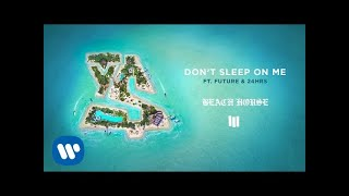 Ty Dolla $ign - Don't Sleep On Me feat. Future & 24hrs [Official Audio]