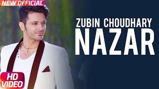 Nazar (Full Video) | Zubin Choudhary ft. Kanika Maan | Latest Punjabi Song 2018 | Speed Records