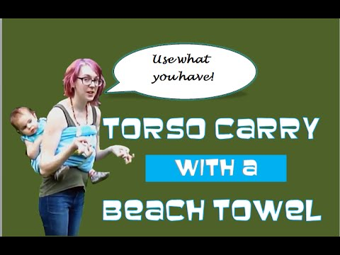 Torso Back Carry with a Beach Towel