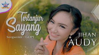 Jihan Audy - Terlanjur Sayang