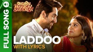 Laddoo - Full Song With Lyrics | Ayushmann Khurrana & Bhumi Pednekar | Mika Singh | Tanishk - Vayu