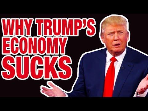 Why Trump's Economy Actually SUCKS
