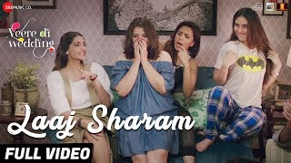 Laaj Sharam - Full Video | Veere Di Wedding | Kareena, Sonam, Swara, Shikha | Divya, Jasleen , Enbee