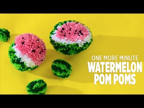 One More Minute: How to Make Watermelon Pom Poms