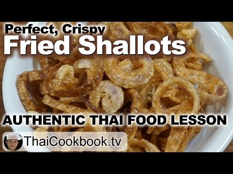How to Make Perfect Crispy Fried Shallots for Your Thai Recipes  หอมแดงทอด (Hom Daeng Tod)