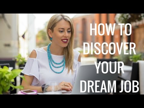 How to Discover Your Dream Job: Tips on figuring out your passion in life