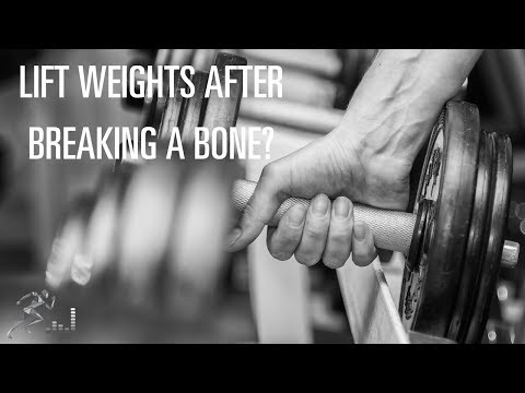 Can you lift weights after you break a bone in your arm?