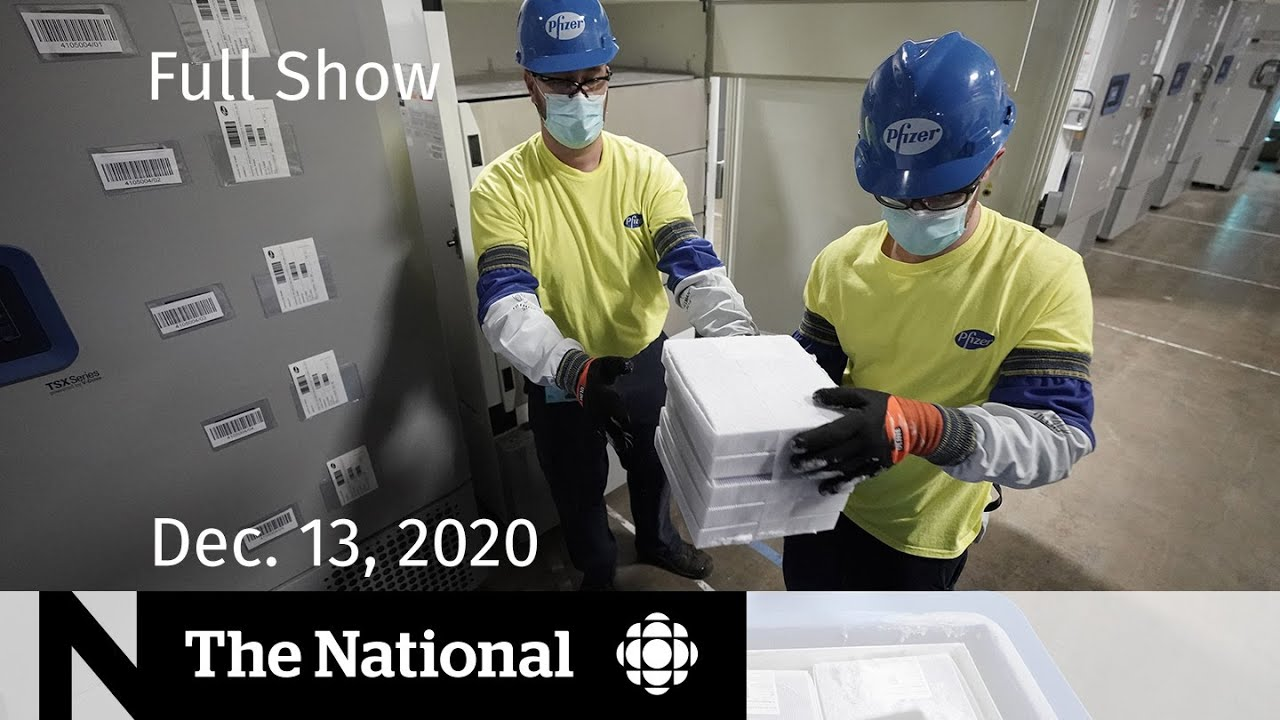 CBC News: The National | COVID-19 vaccines arriving in Canada | Dec. 13, 2020
