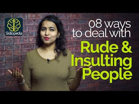 How to react when someone insults you? Dealing with Rude People – Personality Development Tips