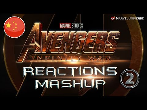 Avengers Infinity War Official Trailer #2 Chinese Fans Reactions Mashup - Part 2