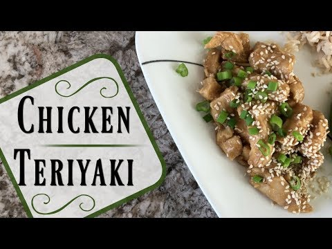 CHICKEN TERIYAKI :: QUICK & SIMPLE RECIPE :: COOK WITH ME