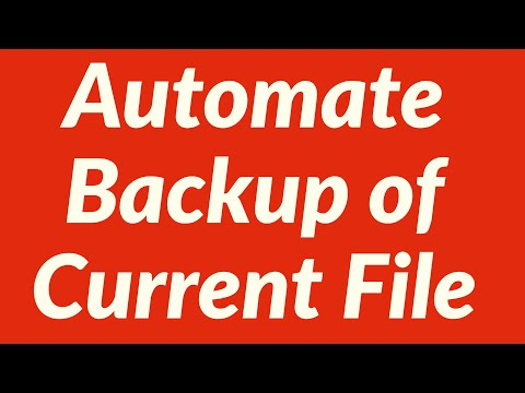 Automate Backup of Current File Quickly