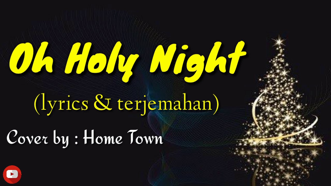Oh Holy Night - (Lirik & terjemahan) || Cover by : Home Town || Lagu Barat populer...!
