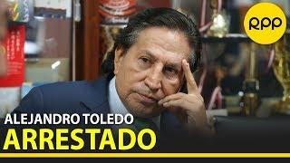 Alejandro Toledo fue arrestado en Estados Unidos por el caso