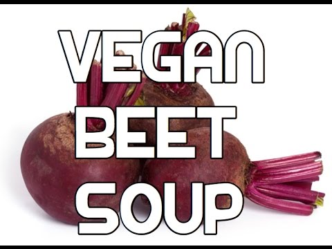 Vegan Beet Soup Recipe - Beetroot Vegatable Borscht Borsch