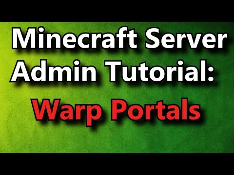 Minecraft Admin How-To: WarpPortals