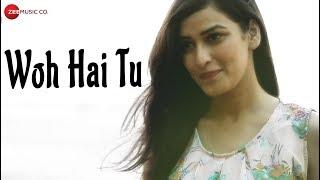 Woh Hai Tu - Official Music Video | Ft. Saurabh Samdani & Manmeet Kaur | Pallav Chakraborty