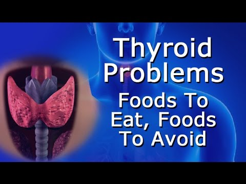 Thyroid Problems - Foods To Eat, Foods to Avoid